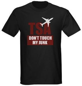 TSA Don't touch my junk t-shirt