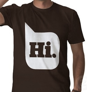 Hi that is all what it says on this funny tshirt
