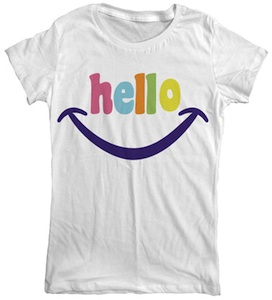 Hello and Smile that is what this tshirt is all about.