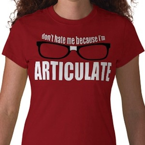 Don't Hate me because i'm articulate Funny t-shirt