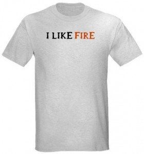 I Like Fire T-Shirt