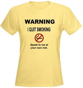 Warning I Quit Smoking Funny T-Shirt