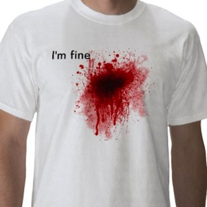 I'm fine t-shirt with lots of blood