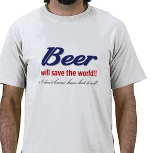 Beer will save the world t-shirt