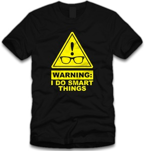 Warning I Do Smart Things T-Shirt