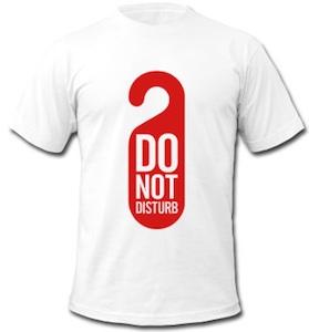 Do Not Disturb Sign T-Shirt