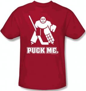 Hockey Goalie Puck Me T-Shirt