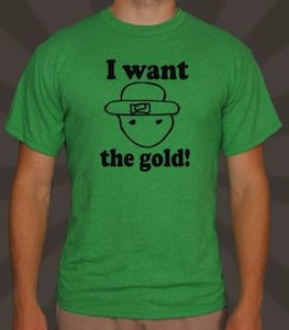 leprechaun i want the gold t-shirt