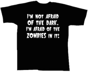 Afraid Of Zombies T-Shirt