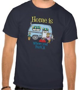 Home Is Where You Park It RV T-Shirt