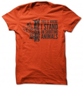 Where I Stand On Shooting Animals T-Shirt