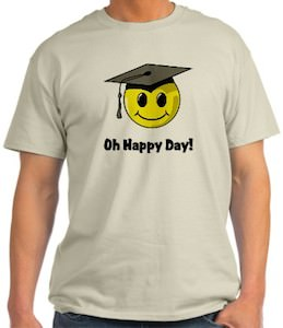 Oh Happy Day! Graduation T-Shirt