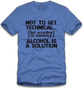Funny Alcohol Is A Solution T-Shirt