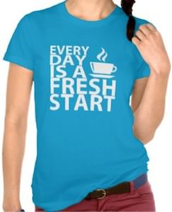 Everyday Is A Fresh Start T-Shirt