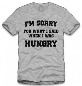 Im Sorry When I Was Hungry T-Shirt