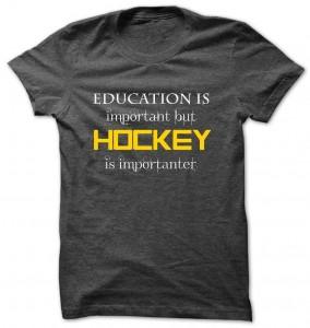 Education Important Hockey Importanter T-Shirt