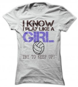 Play Like A Girl Volleyball T-Shirt