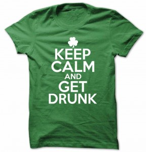 ST. Patricks Day Keep Calm And get Drunk T-Shirt