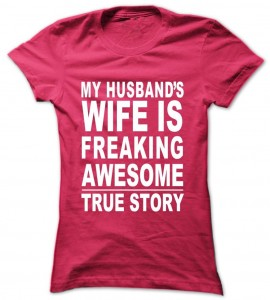My Husbands Wife Is Freaken Awesome T-Shirt