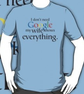 Don't Need Google Wife Knows Everything T-Shirt