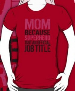 Mom Because Superhero Isnt Official T-Shirt