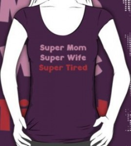 Super Mom Super Wife Super Tired Scoop Neck T-Shirt