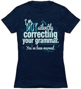 Im Not Silently Correcting Your Grammar T-Shirt