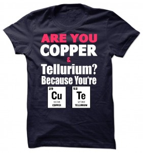 Cute Copper And Tellurium T-Shirt