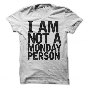 I Am Not A Monday Person T-Shirt