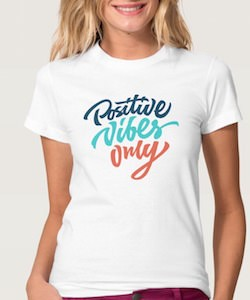 Positive Vibes Only Women's T-Shirt