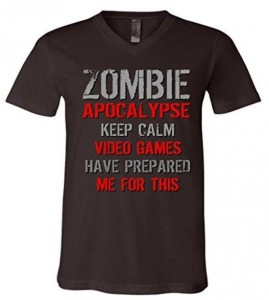 Zombie Apocalypse Video Games Prepared Me T-Shirt