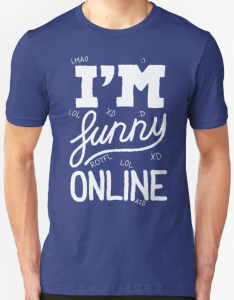 I'm Funny Online Acronyms T-Shirt