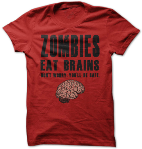 Zombies Eat Brains Your Safe T-Shirt