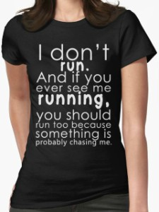 I Don't Run Women's T-Shirt
