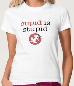 Cupid Is Stupid Women's T-Shirt
