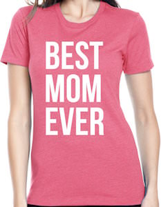 Pink Best Mom Ever T-Shirt