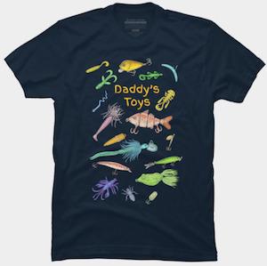 Daddy's Fishing Toys T-Shirt