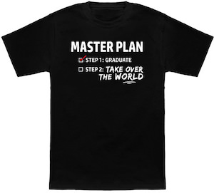 Graduation Master Plan t-shirt