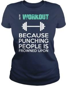 I Workout Punching People T-Shirt