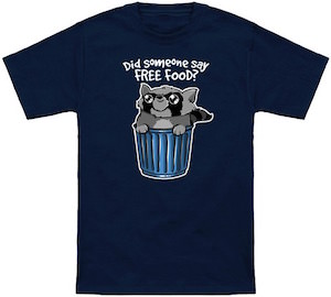 Did Someone Say Free Food? Raccoon T-Shirt