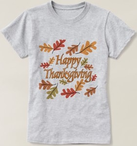 Fall Leaves Happy Thanksgiving T-Shirt