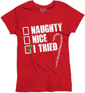 Christmas Naughty, Nice, I Tried T-Shirt