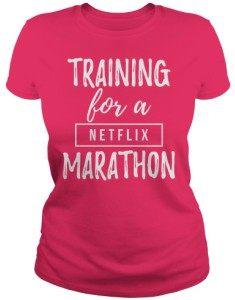 Training For A Netflix Marathon T-Shirt