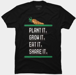 Plant It Grow It Eat It Share It T-Shirt