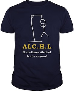 Alcohol Is The Answer T-Shirt