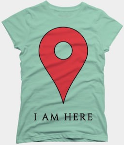 Map Marker I Am Here T-Shirt