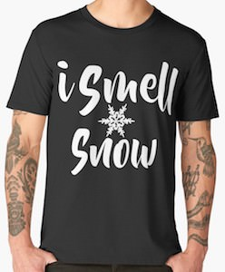 I Smell Snow T-Shirt