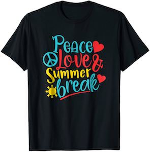 Peace Love & Summer Break T-Shirt