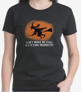 Don't Make Me Call My Flying Monkeys T-Shirt
