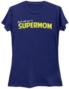 Just Call Me Supermom T-Shirt